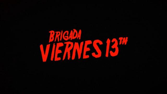 Brigada Viernes 13 – TEASER