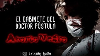 """El Gabinete del Dr.Pústula """"ABORTO NEGRO"""""""