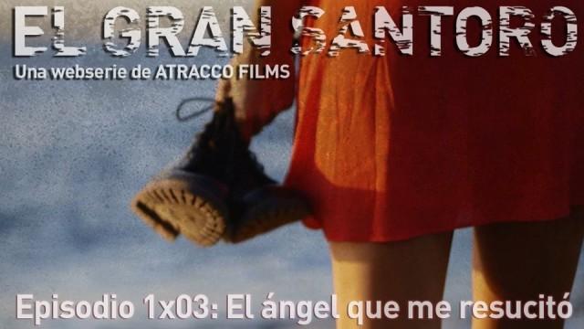 El gran Santoro 1×3 El ángel que me resucitó