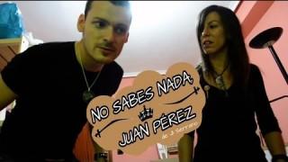 No Sabes Nada, Juan Pérez