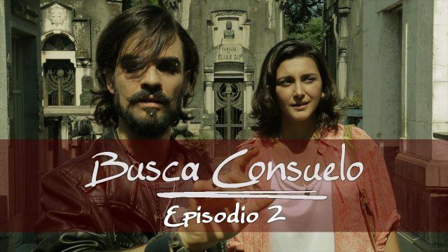 Busca Consuelo | Episodio 2