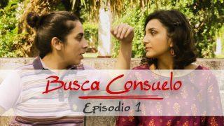 Busca Consuelo | Episodio 1
