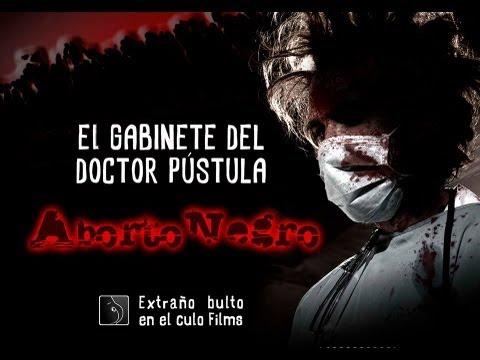 El Gabinete del Dr.Pústula «ABORTO NEGRO»