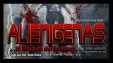 ALIENIGENAS ..la llegada del invasor -TRAILER