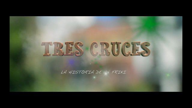 TRES CRUCES, La historia de un friki.