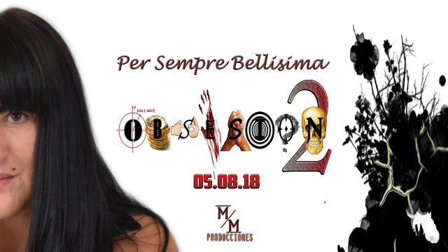 Obsesión 2×01 -Per Sempre Bellisima-